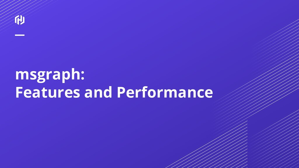 msgraph: Features and Performance