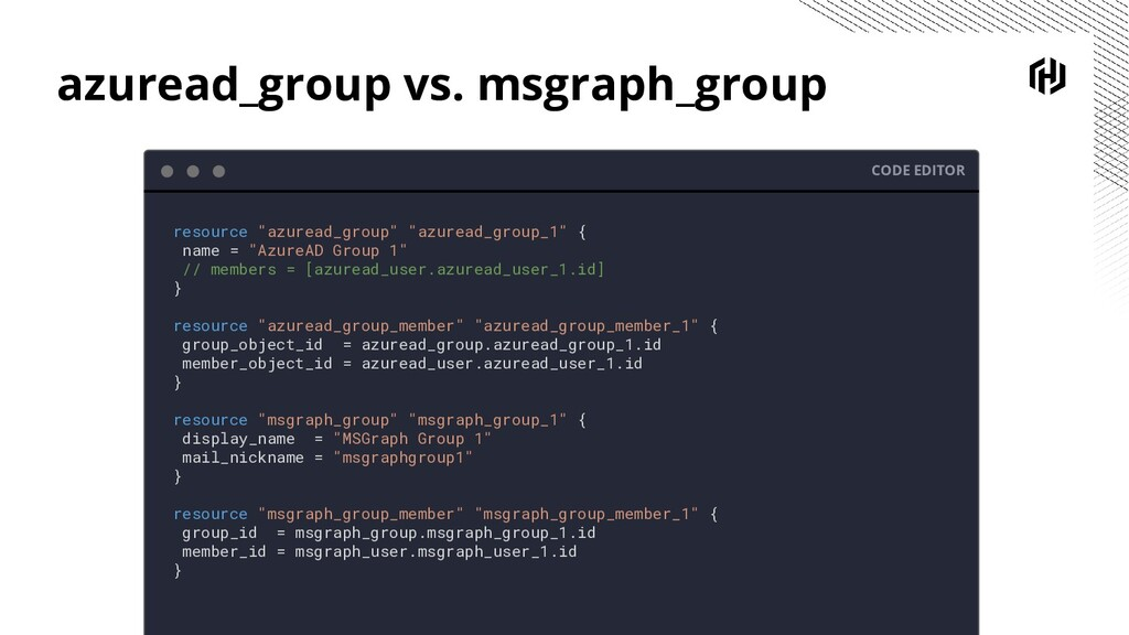 azuread_group vs. msgraph_group CODE EDITOR res...