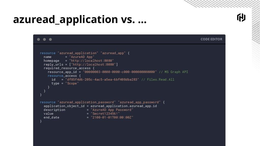 azuread_application vs. ... CODE EDITOR resourc...