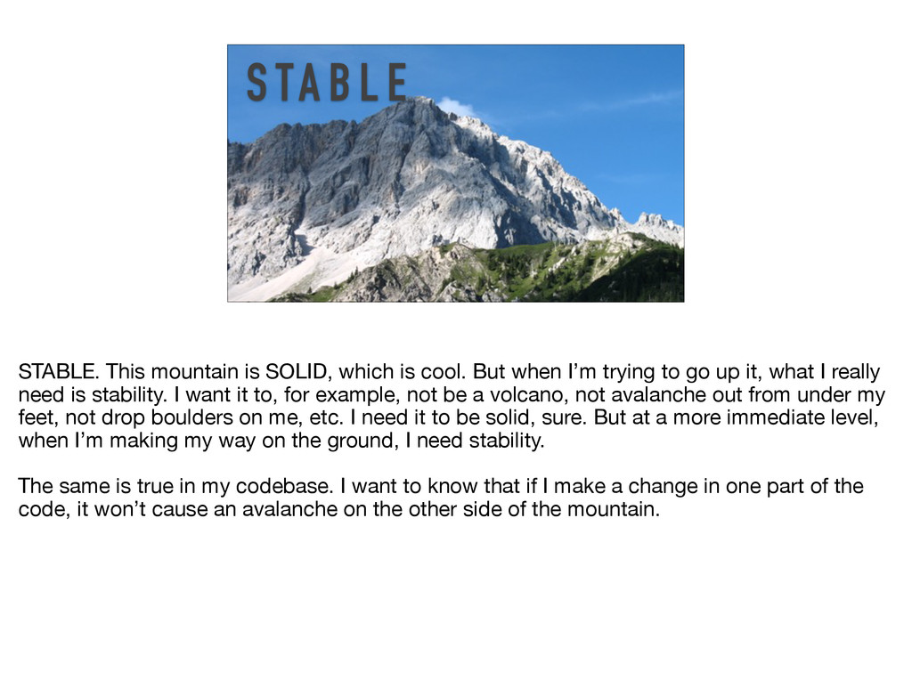 S TA B L E STABLE. This mountain is SOLID, whic...