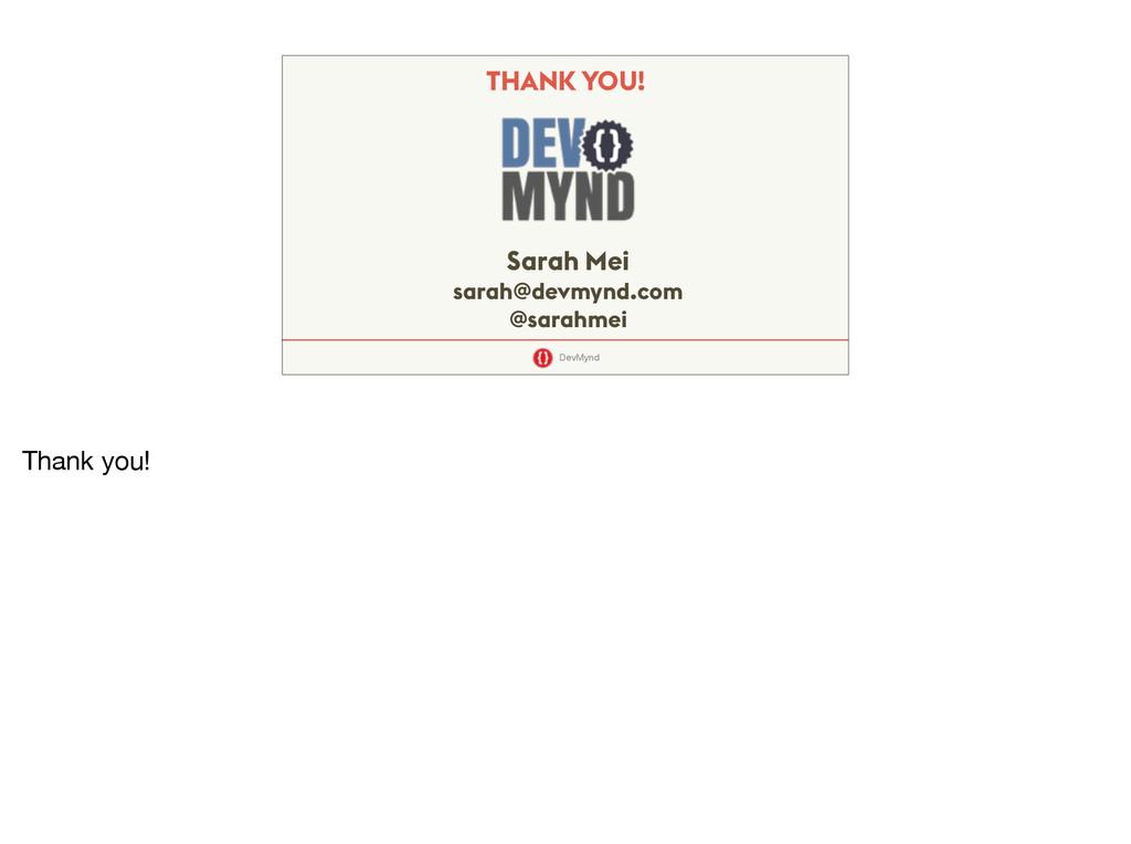 DevMynd Sarah Mei sarah@devmynd.com @sarahmei T...