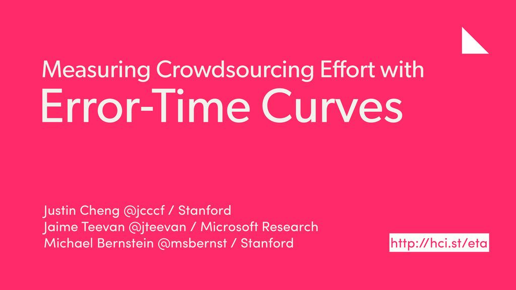 Error-Time Curves Justin Cheng @jcccf / Stanfor...