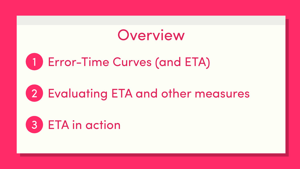 Overview 1 Error-Time Curves (and ETA) Evaluati...