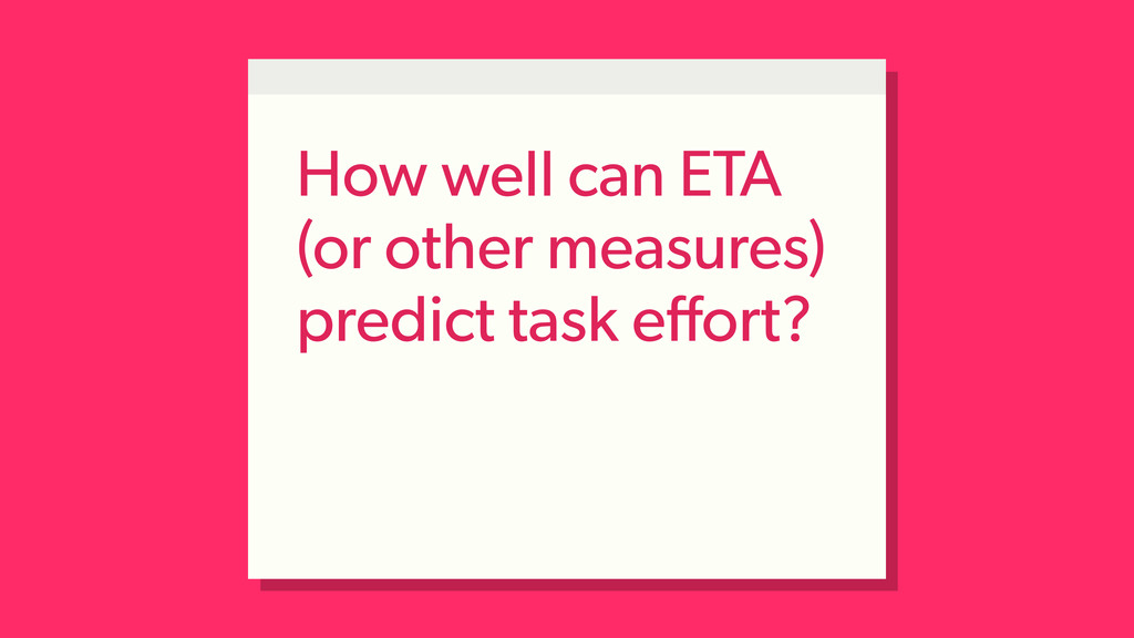 How well can ETA (or other measures) predict ta...