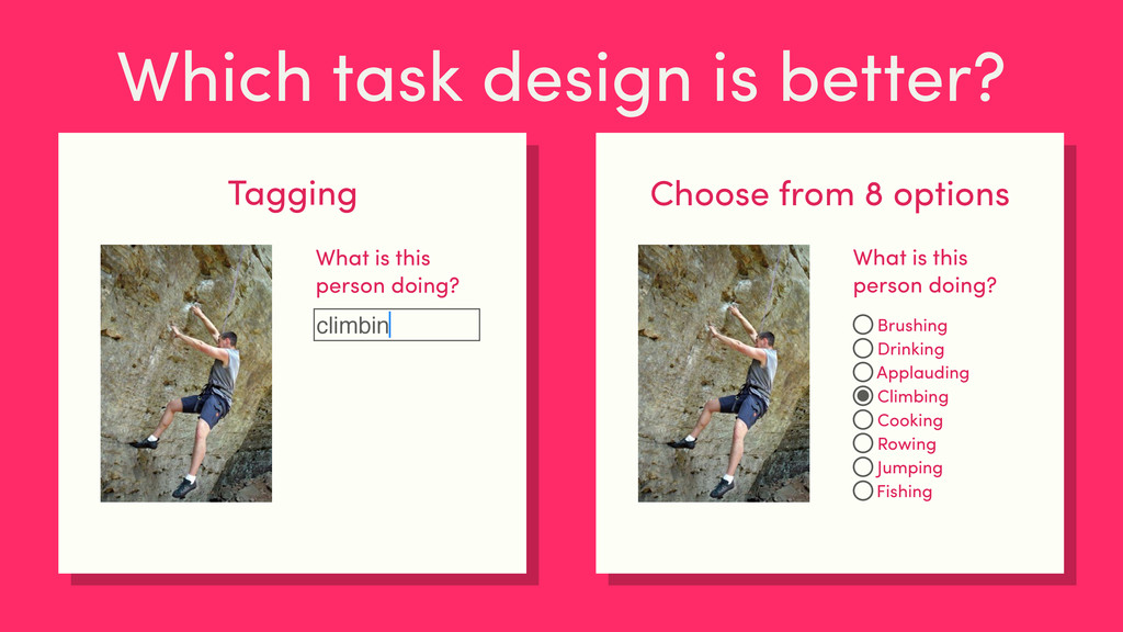 Which task design is better? Tagging climbin Wh...