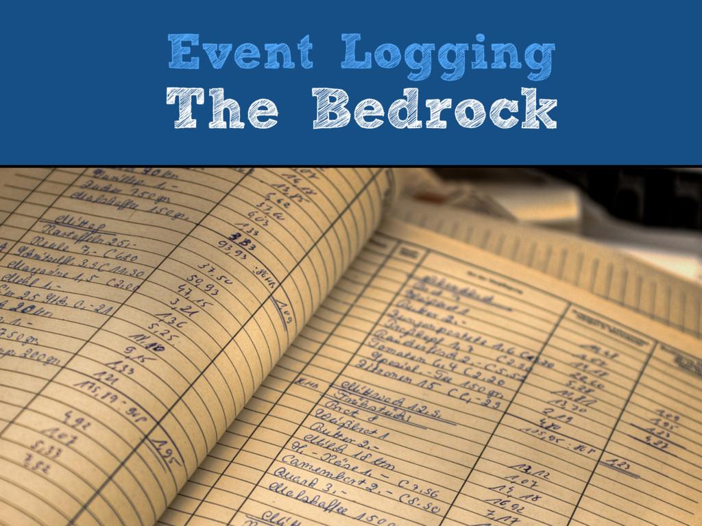 Event Logging The Bedrock