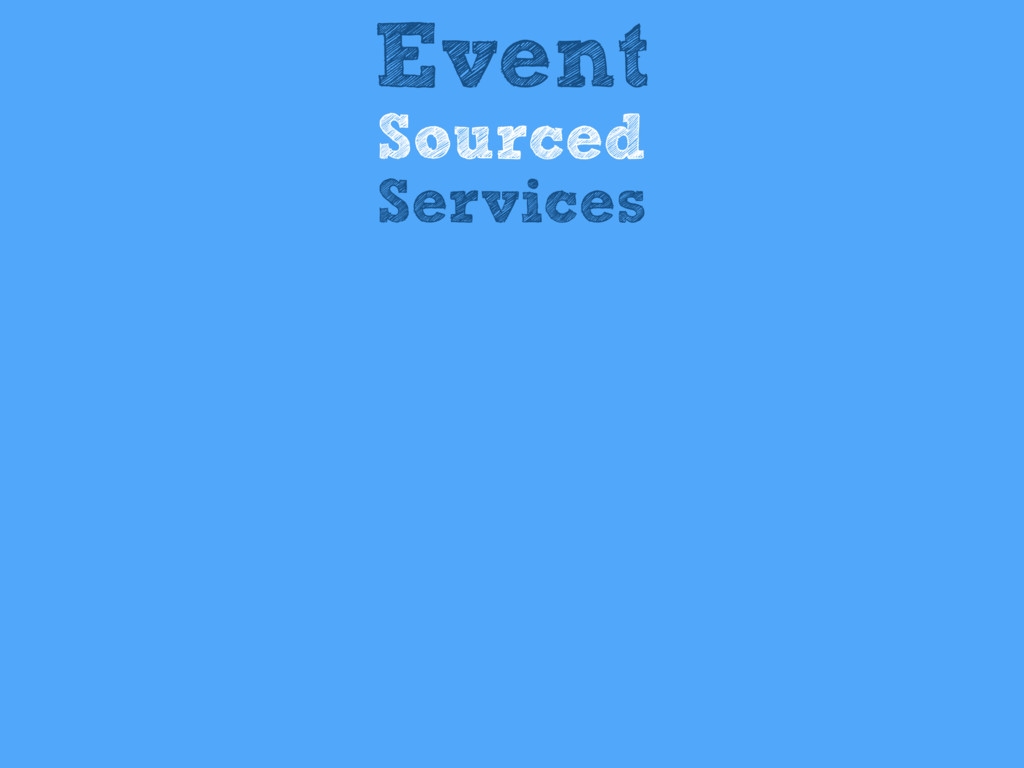 Event Sourced Services