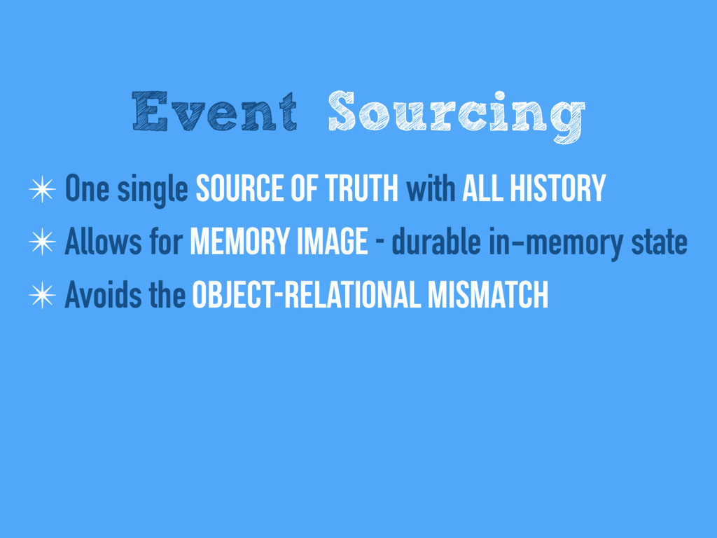 Event Sourcing ✴ One single Source of Truth wit...