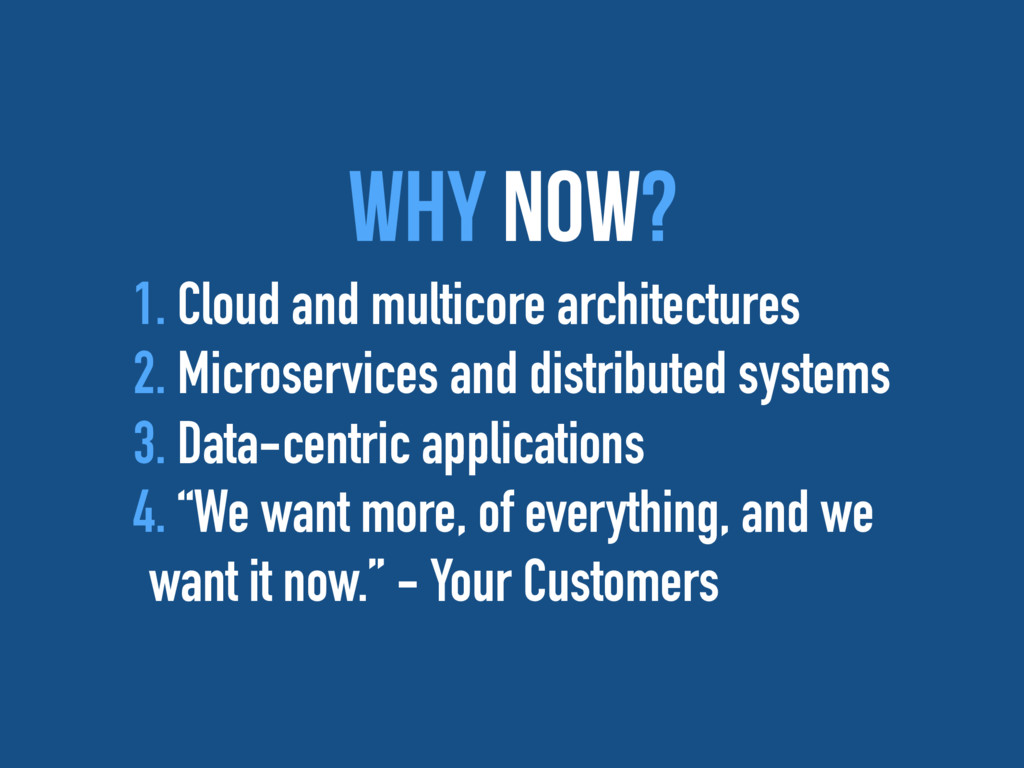 Why Now? 1. Cloud and multicore architectures 2...
