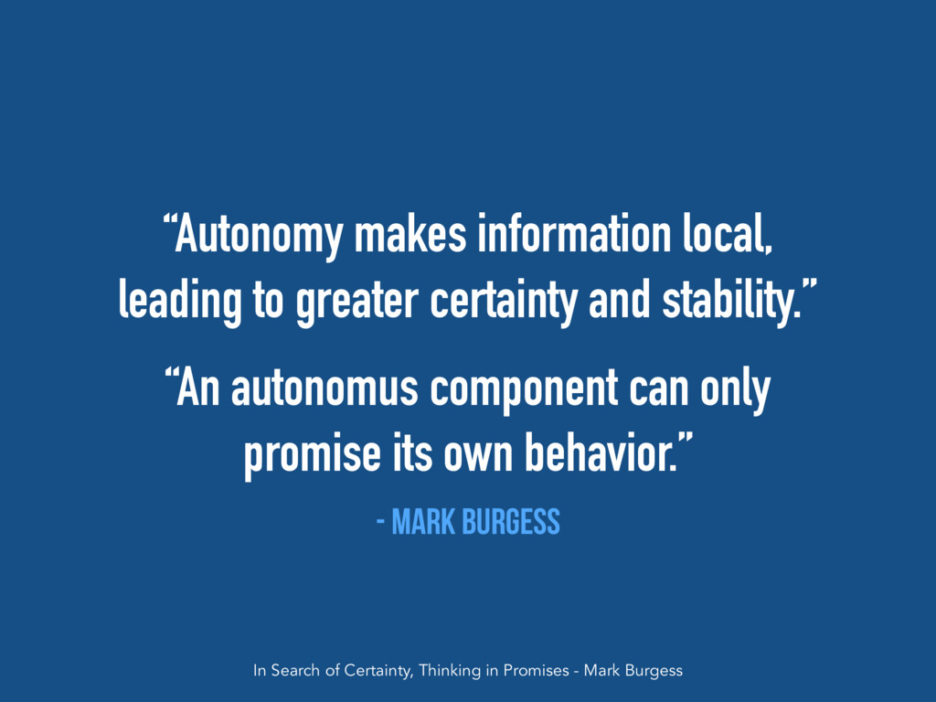 """""""Autonomy makes information local, leading to g..."""