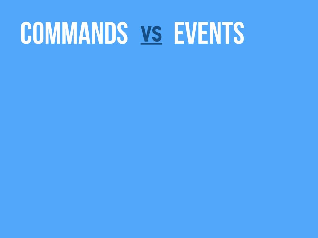 Commands Events vs