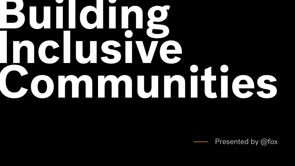 Building Inclusive Communities Presented by @fox