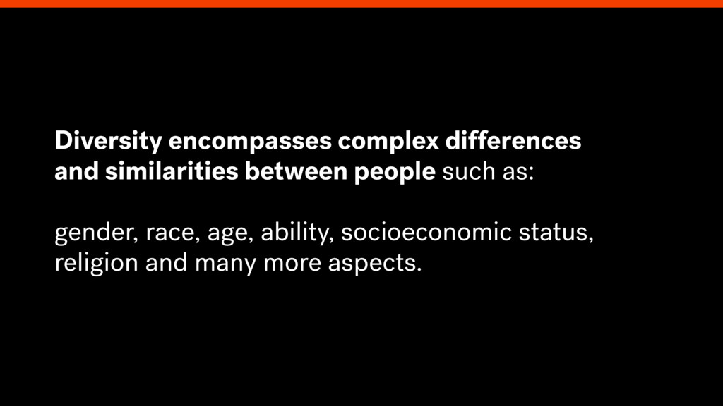 Diversity encompasses complex differences and s...