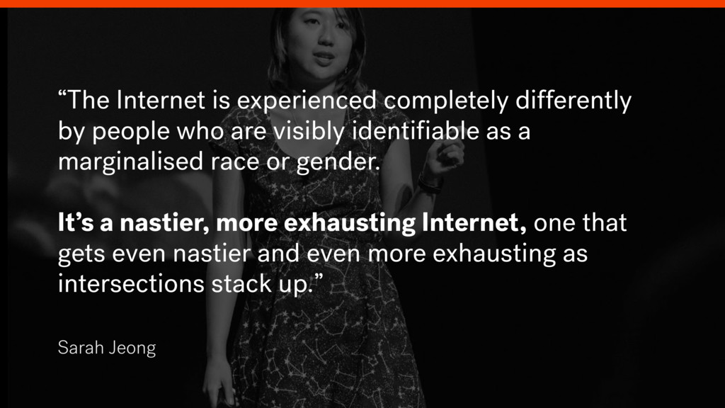"""Sarah Jeong """"The Internet is experienced comple..."""