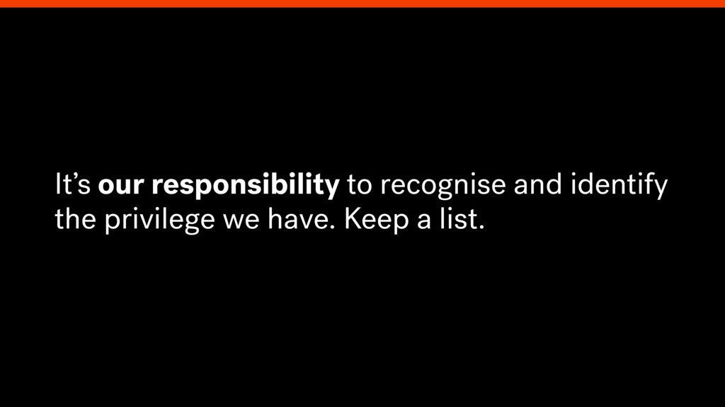 It's our responsibility to recognise and identi...