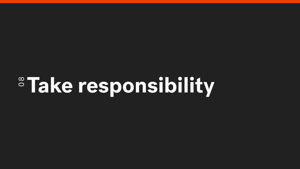 08 Take responsibility