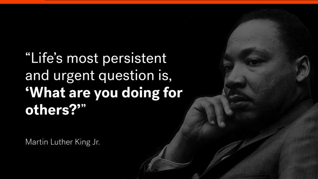 """Martin Luther King Jr. """"Life's most persistent ..."""