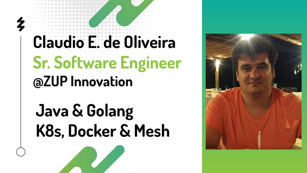 Claudio E. de Oliveira Sr. Software Engineer @Z...
