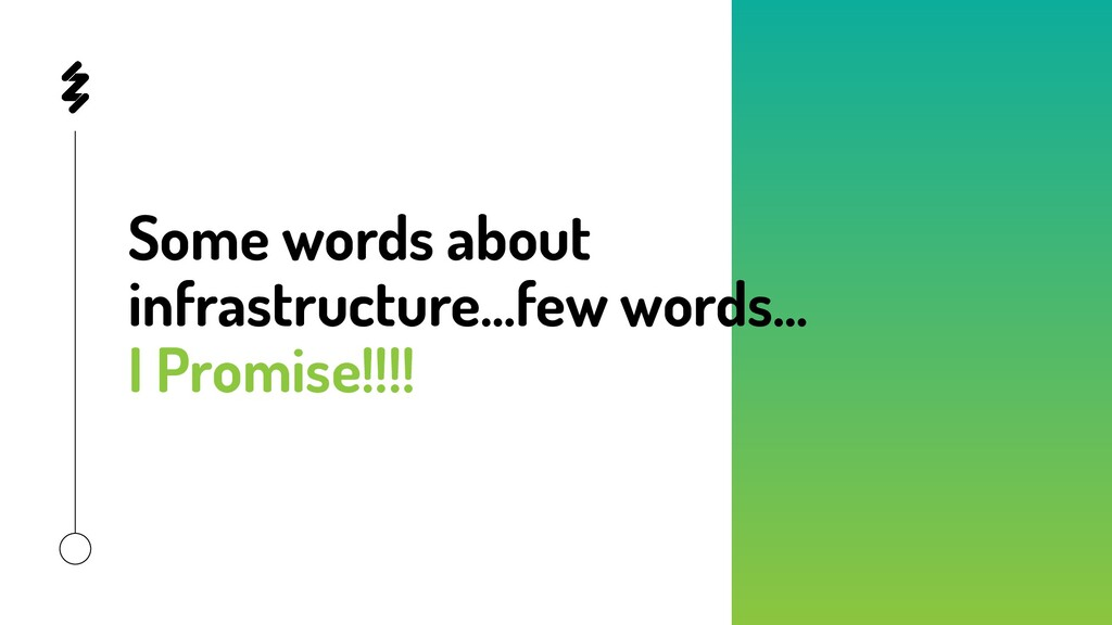 Some words about infrastructure...few words… I ...