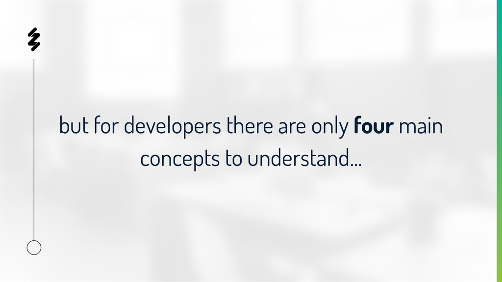 but for developers there are only four main con...