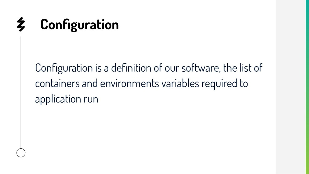 Configuration Configuration is a definition of our...