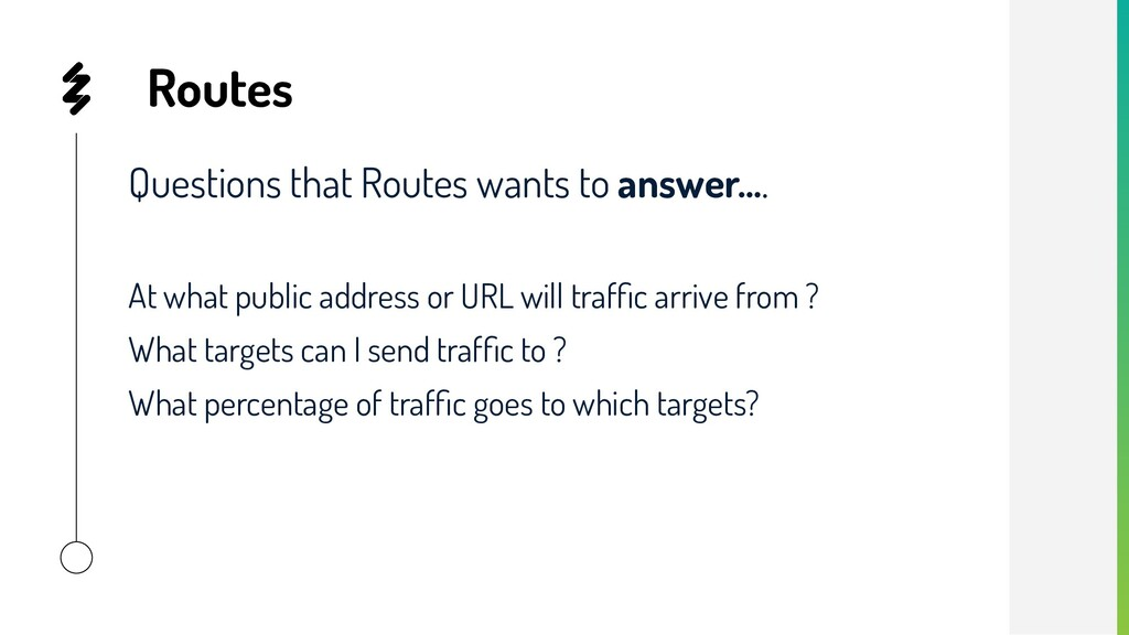 Routes Questions that Routes wants to answer…. ...
