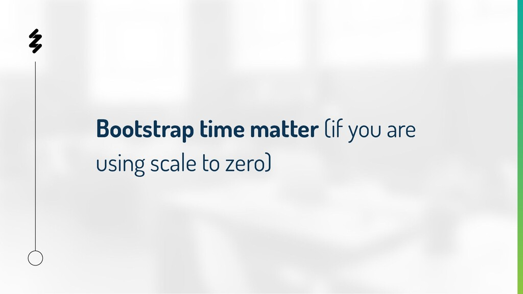 Bootstrap time matter (if you are using scale t...