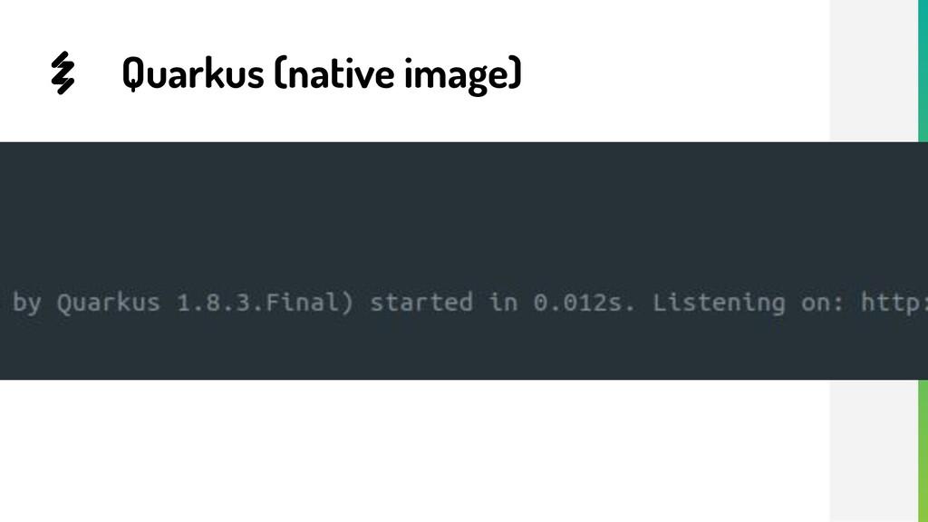 Quarkus (native image)