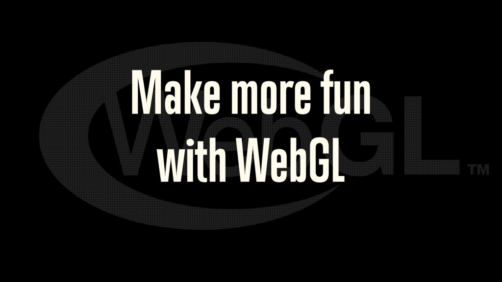 Make more fun