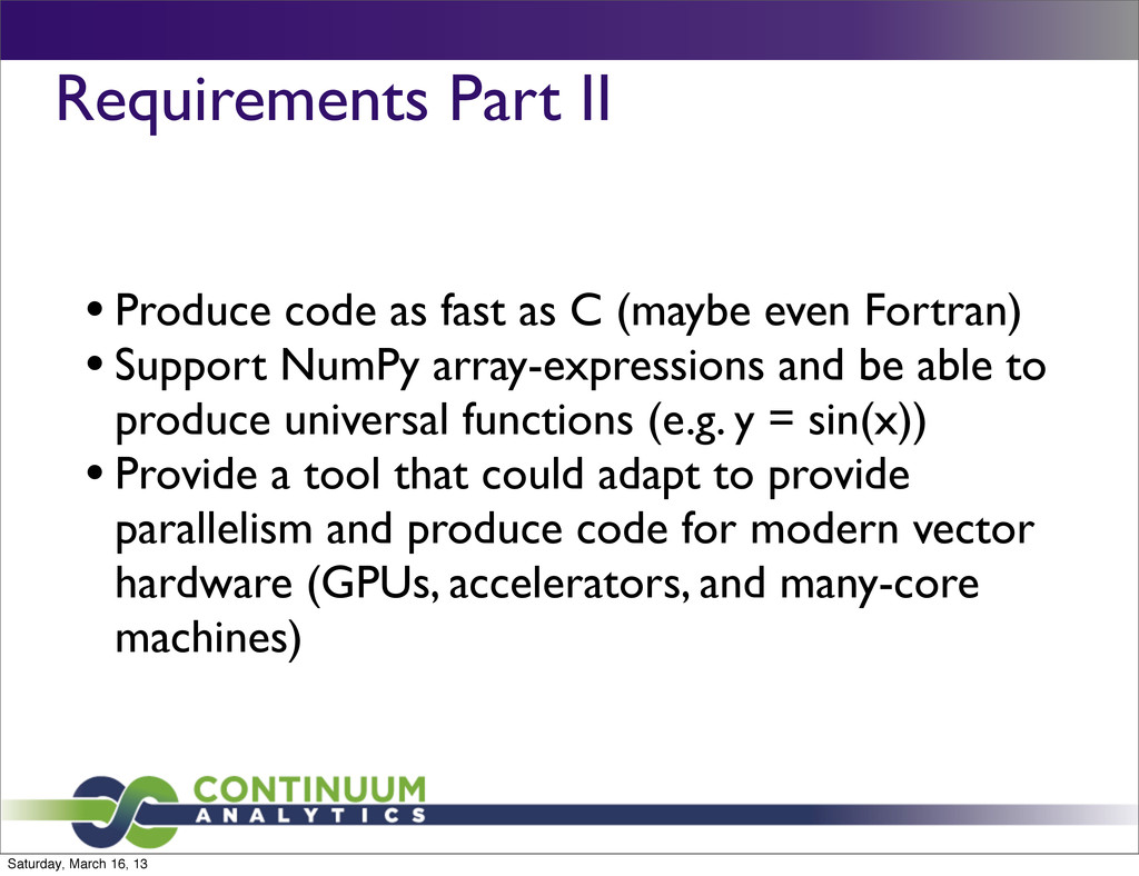 Requirements Part II • Produce code as fast as ...