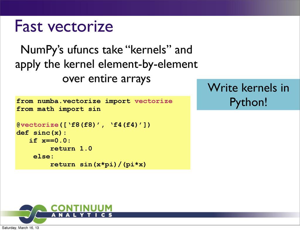 "Fast vectorize NumPy's ufuncs take ""kernels"" an..."