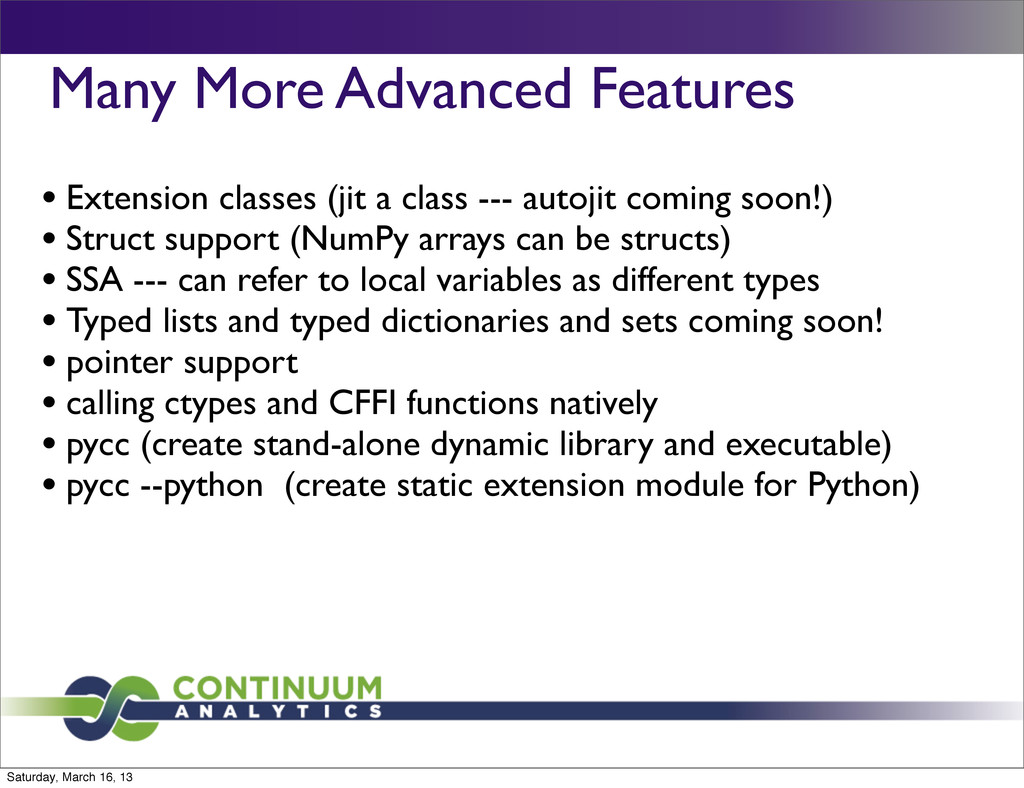 Many More Advanced Features • Extension classes...