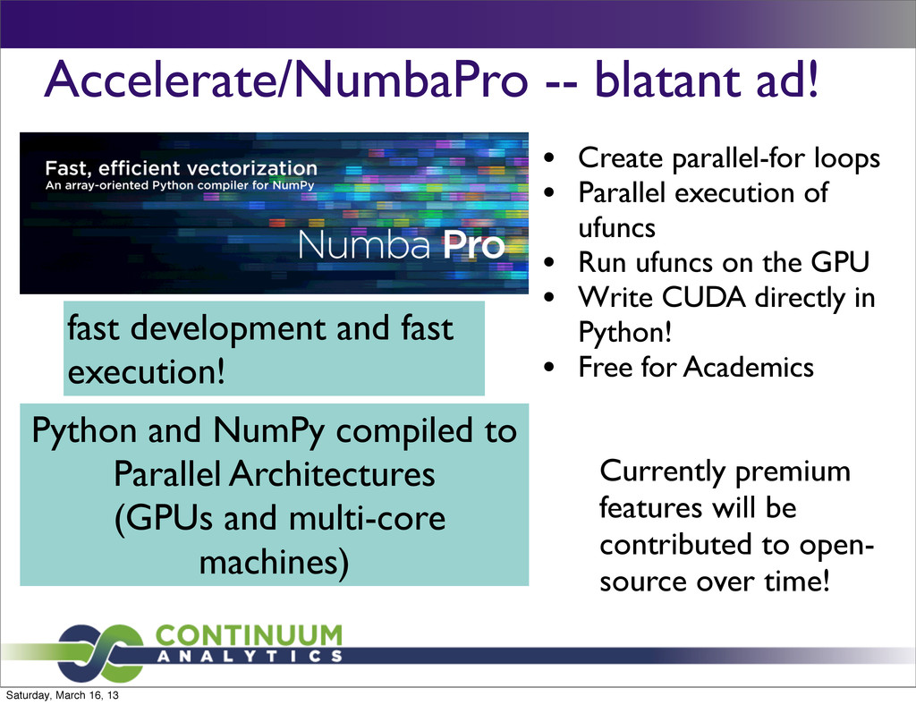 Accelerate/NumbaPro -- blatant ad! Python and N...