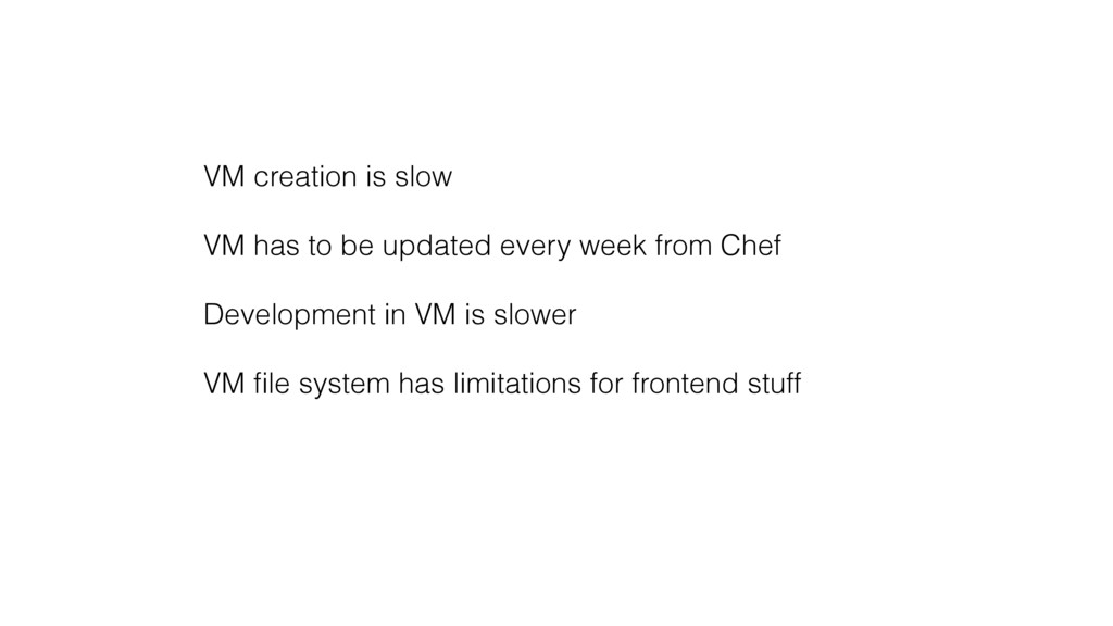 VM creation is slow VM has to be updated every ...