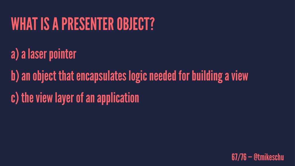 WHAT IS A PRESENTER OBJECT? a) a laser pointer ...