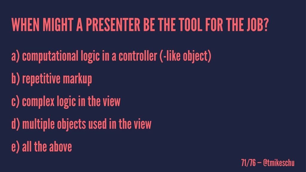 WHEN MIGHT A PRESENTER BE THE TOOL FOR THE JOB?...