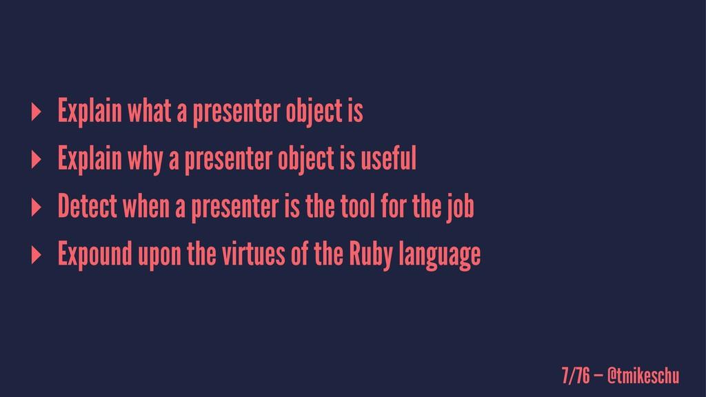 ▸ Explain what a presenter object is ▸ Explain ...