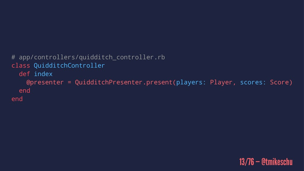 # app/controllers/quidditch_controller.rb class...