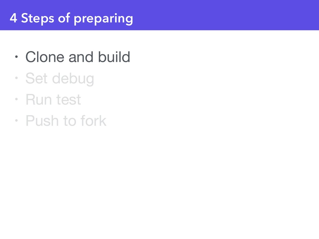 4 Steps of preparing • Clone and build  • Set d...
