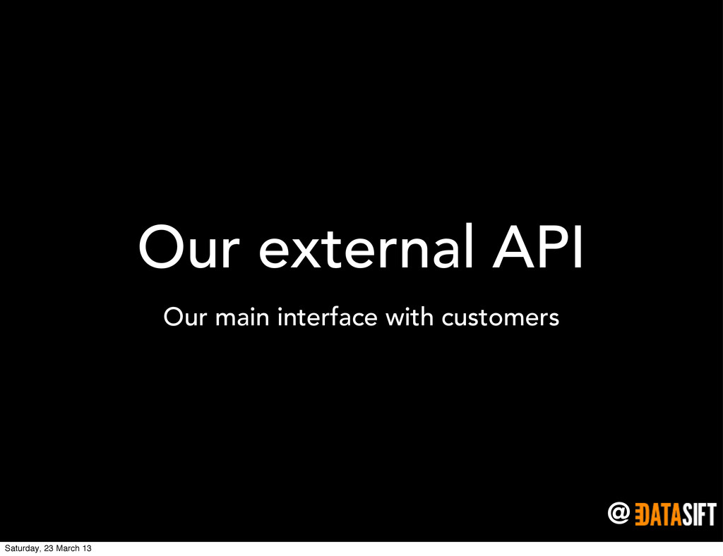 @ Our external API Our main interface with cust...
