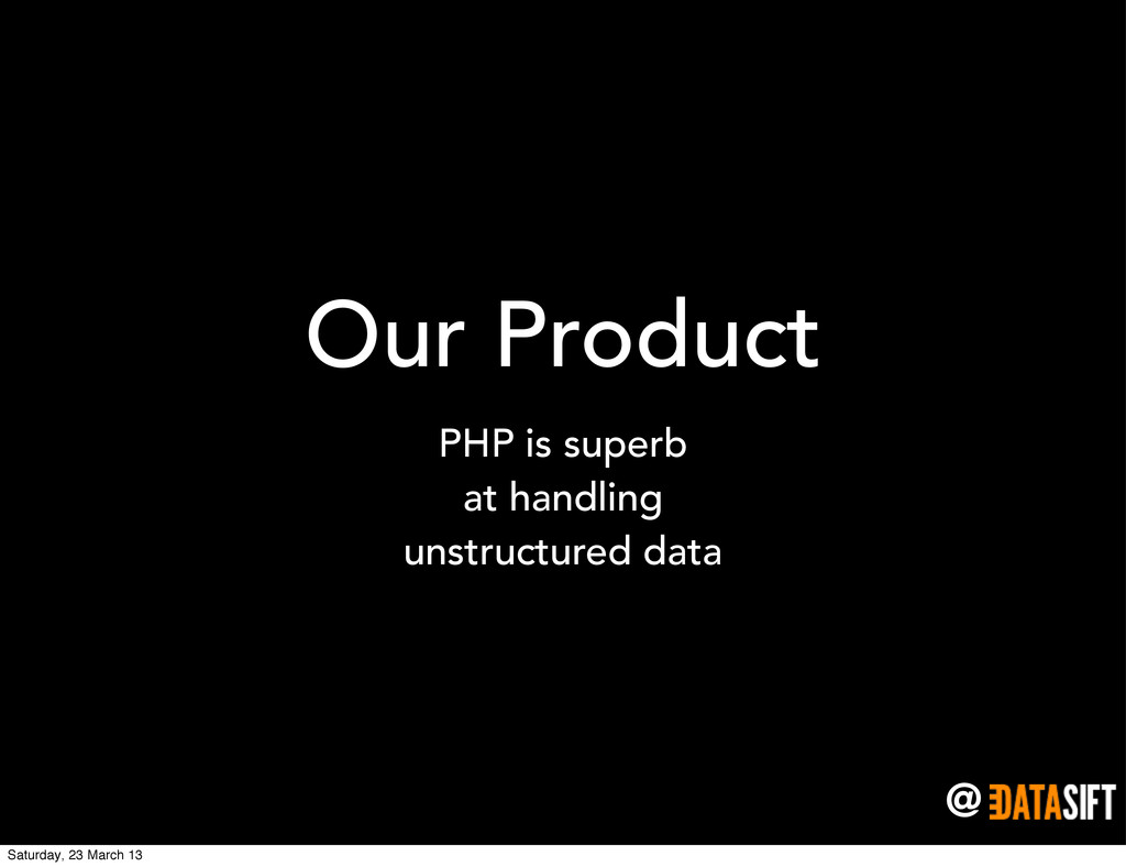 @ Our Product PHP is superb at handling unstruc...