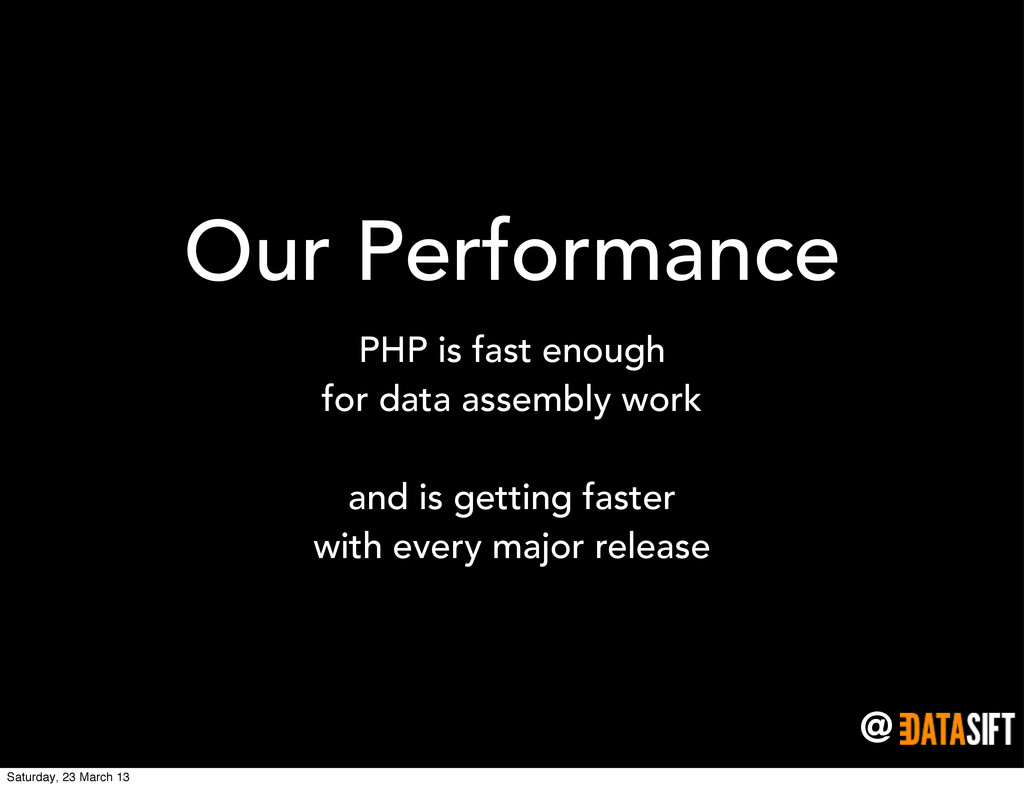 @ Our Performance PHP is fast enough for data a...