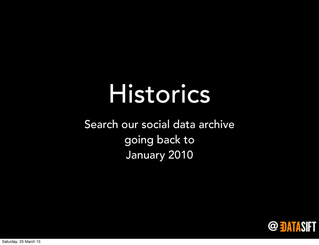 @ Historics Search our social data archive goin...