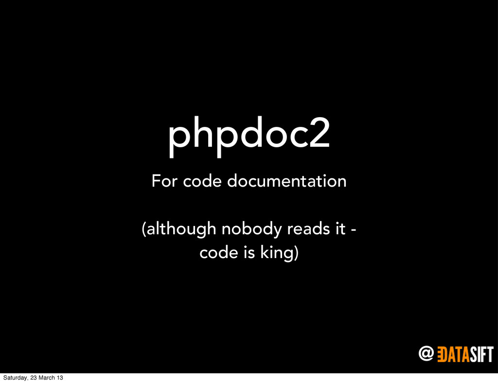 @ phpdoc2 For code documentation (although nobo...