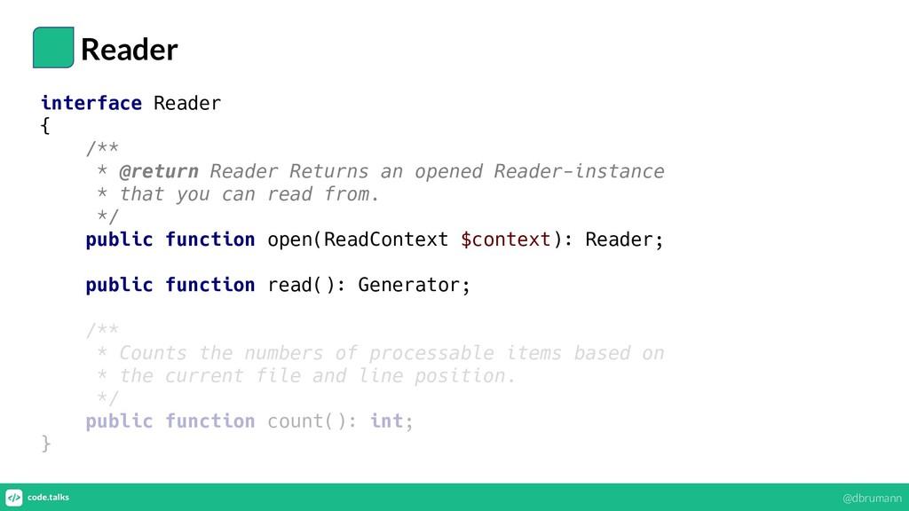 Reader interface Reader { /** * @return Reader ...