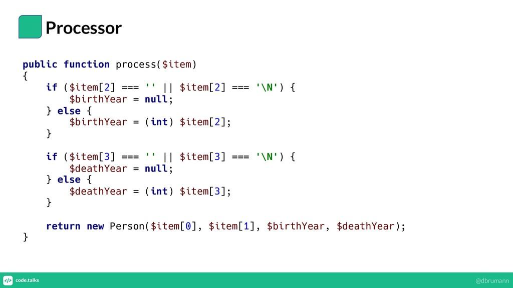 Processor public function process($item) { if (...