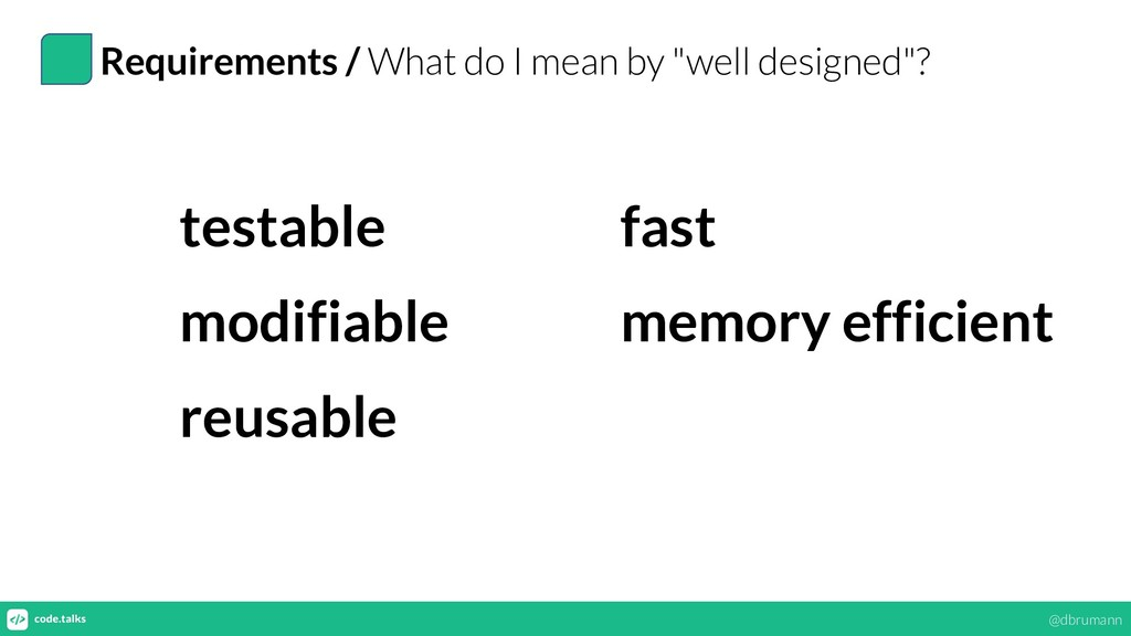 "Requirements / What do I mean by ""well designed..."