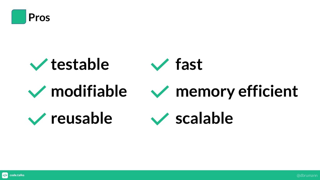 Pros testable modifiable reusable fast memory e...