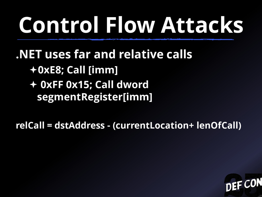 Control Flow Attacks .NET uses far and relative...