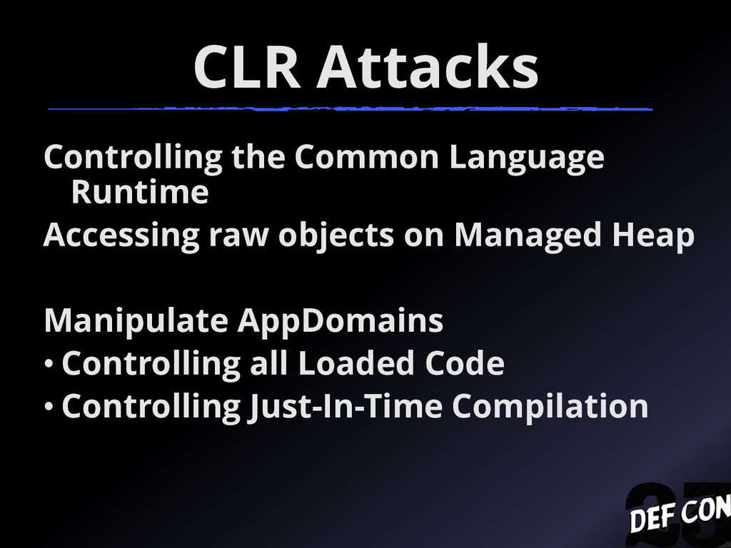 CLR Attacks Controlling the Common Language Run...